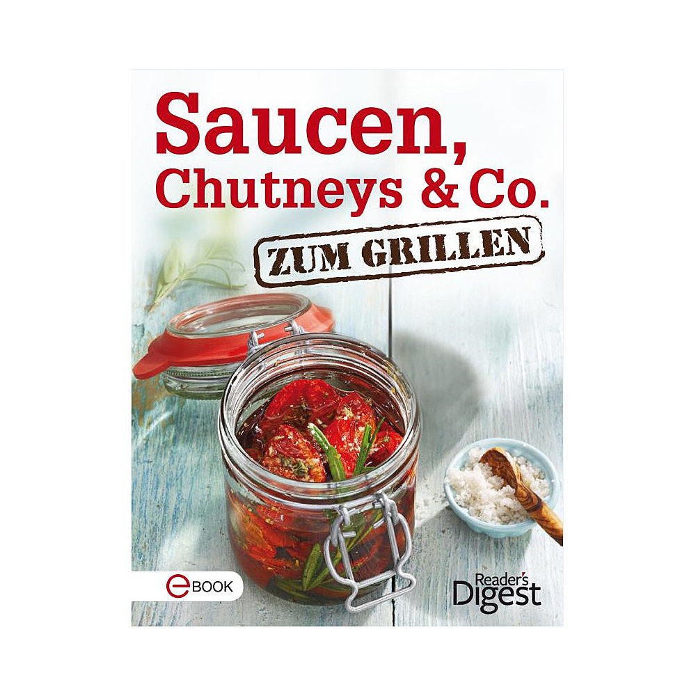 Saucen, Chutneys & Co. zum Grillen